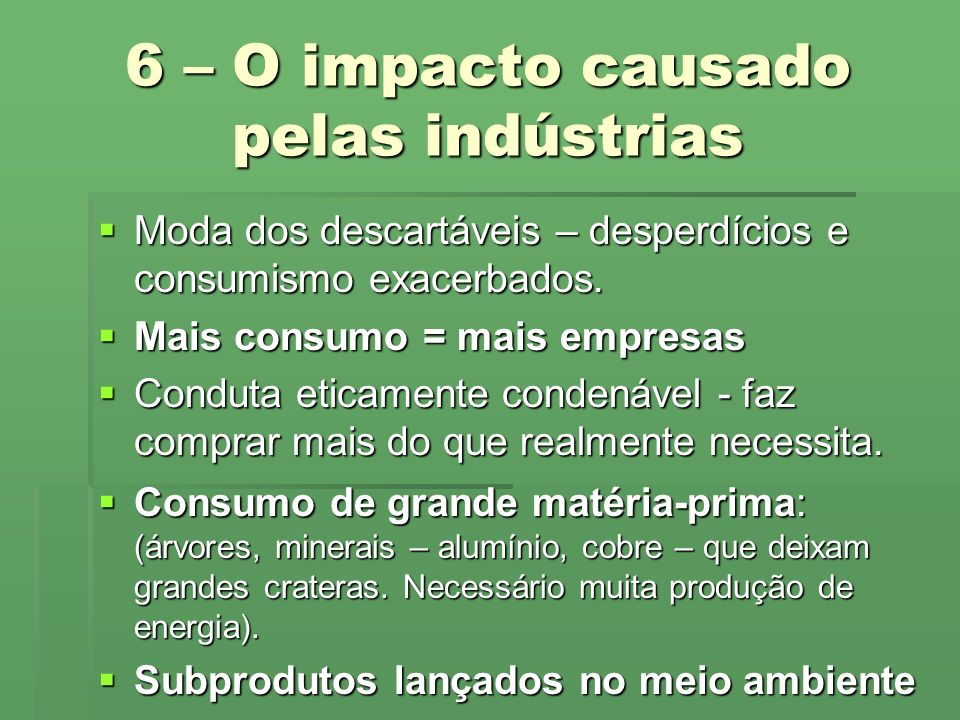 6 – O impacto causado pelas indústrias