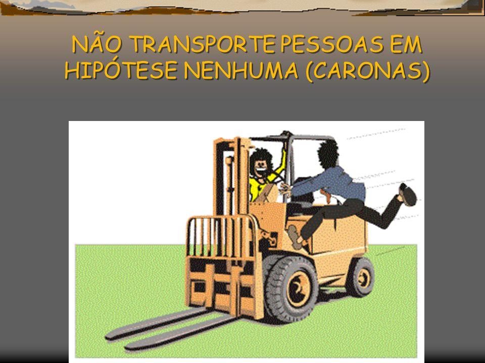 NÃO TRANSPORTE PESSOAS EM HIPÓTESE NENHUMA (CARONAS)