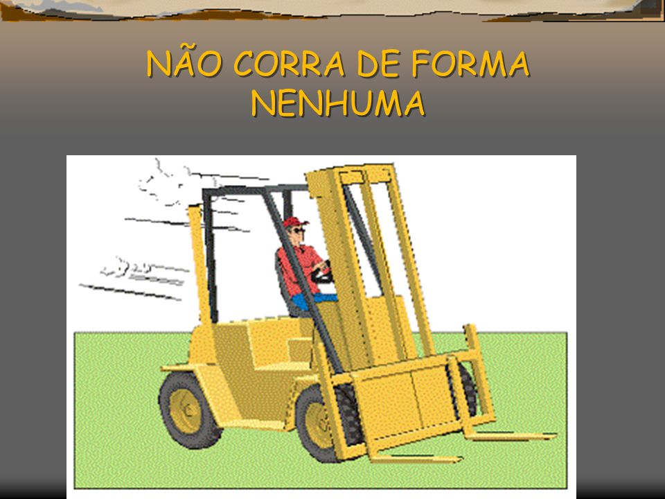 NÃO CORRA DE FORMA NENHUMA