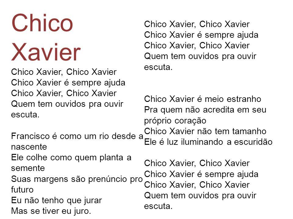 Chico Xavier Chico Xavier, Chico Xavier Chico Xavier é sempre ajuda