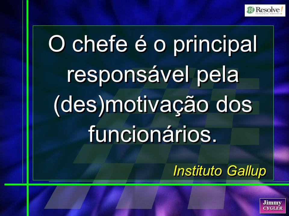 O chefe é o principal responsável pela (des)motivação dos funcionários.