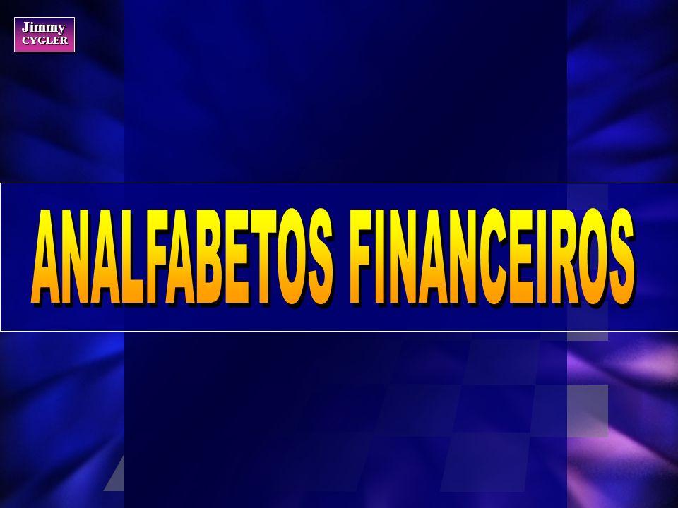 ANALFABETOS FINANCEIROS