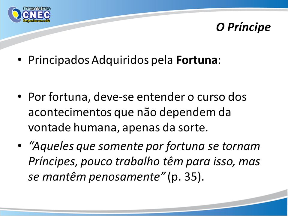 O Príncipe Principados Adquiridos pela Fortuna: