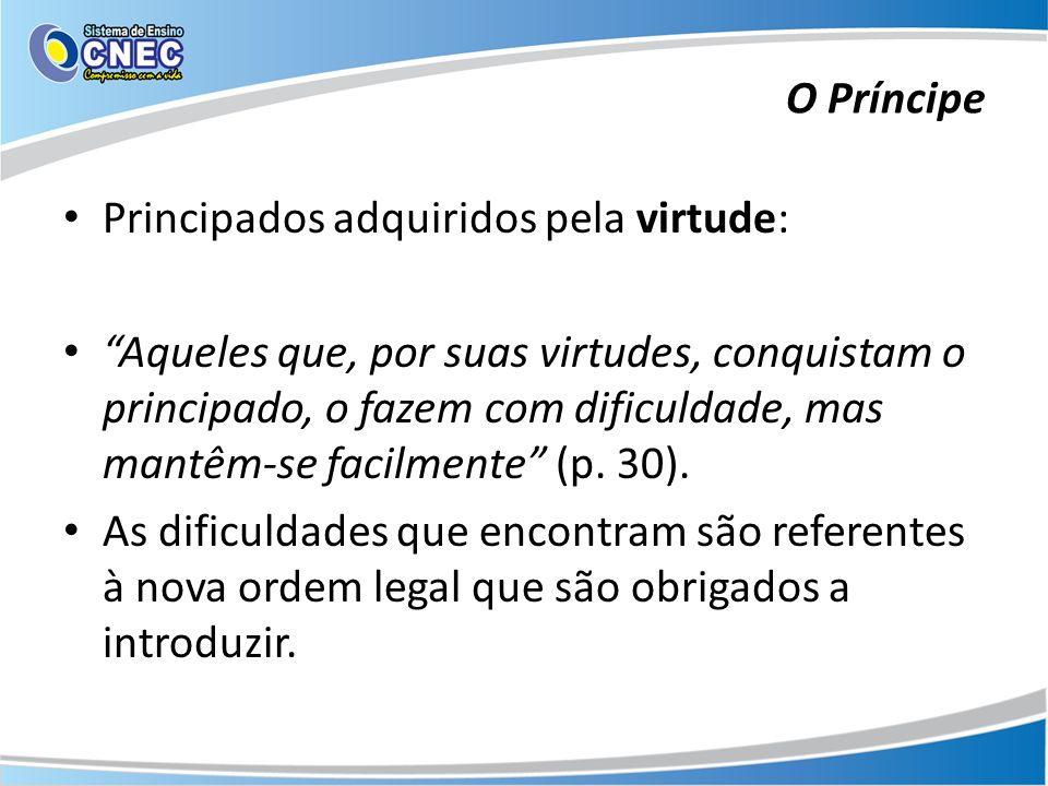 O Príncipe Principados adquiridos pela virtude: