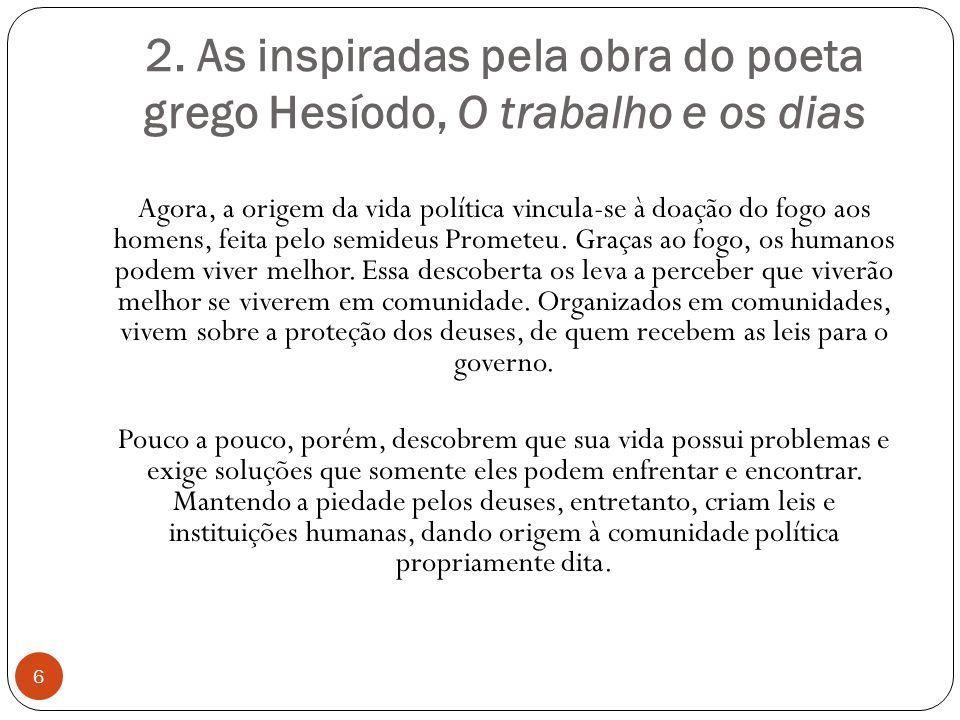 2. As inspiradas pela obra do poeta grego Hesíodo, O trabalho e os dias