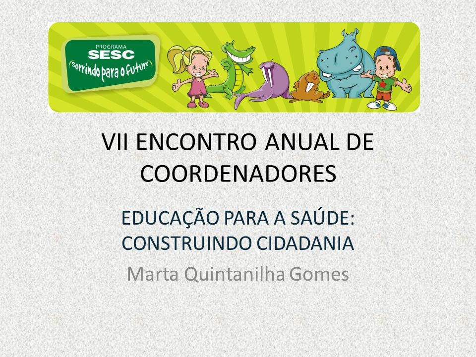 VII ENCONTRO ANUAL DE COORDENADORES