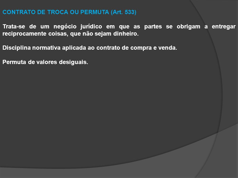 CONTRATO DE TROCA OU PERMUTA (Art. 533)