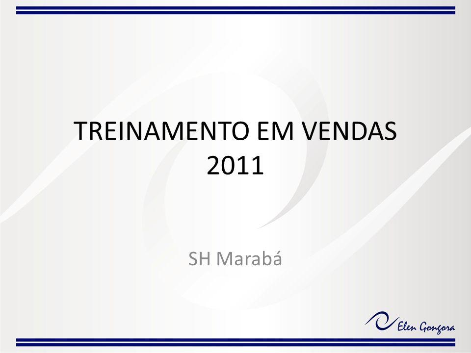 TREINAMENTO EM VENDAS 2011 SH Marabá