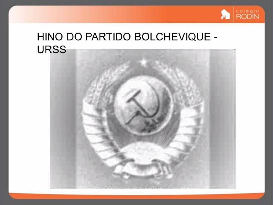 HINO DO PARTIDO BOLCHEVIQUE - URSS