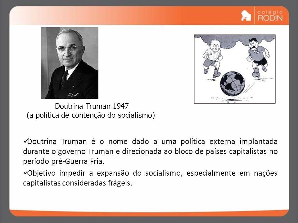 Doutrina Truman 1947 (a política de contenção do socialismo)