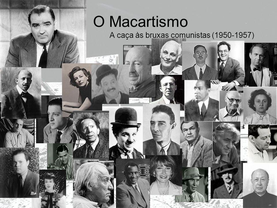 O Macartismo A caça às bruxas comunistas (1950-1957)
