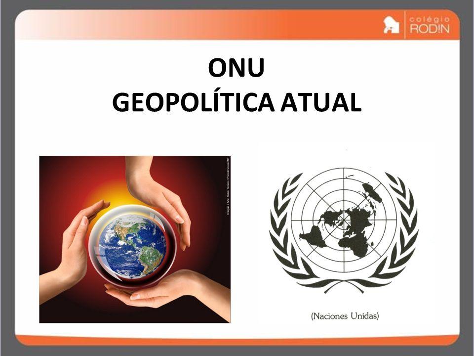 ONU GEOPOLÍTICA ATUAL