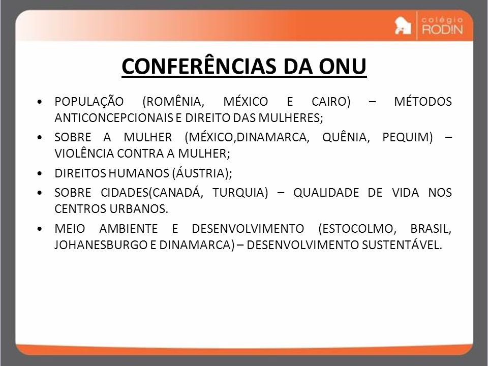 CONFERÊNCIAS DA ONU POPULAÇÃO (ROMÊNIA, MÉXICO E CAIRO) – MÉTODOS ANTICONCEPCIONAIS E DIREITO DAS MULHERES;