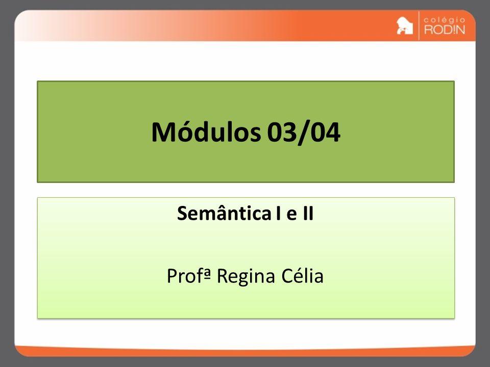 Semântica I e II Profª Regina Célia