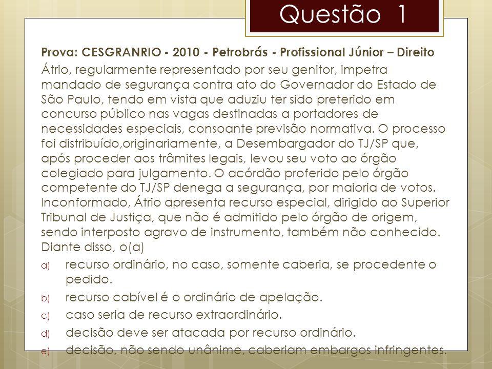 Questão 1 Prova: CESGRANRIO - 2010 - Petrobrás - Profissional Júnior – Direito.