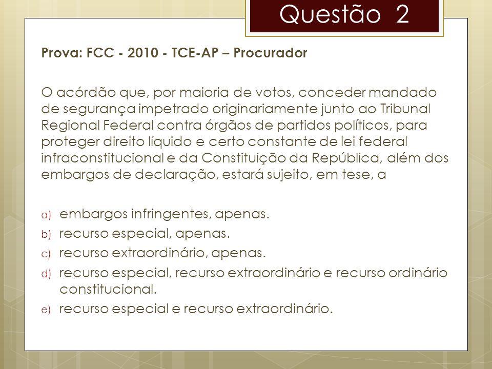 Questão 2 Prova: FCC - 2010 - TCE-AP – Procurador