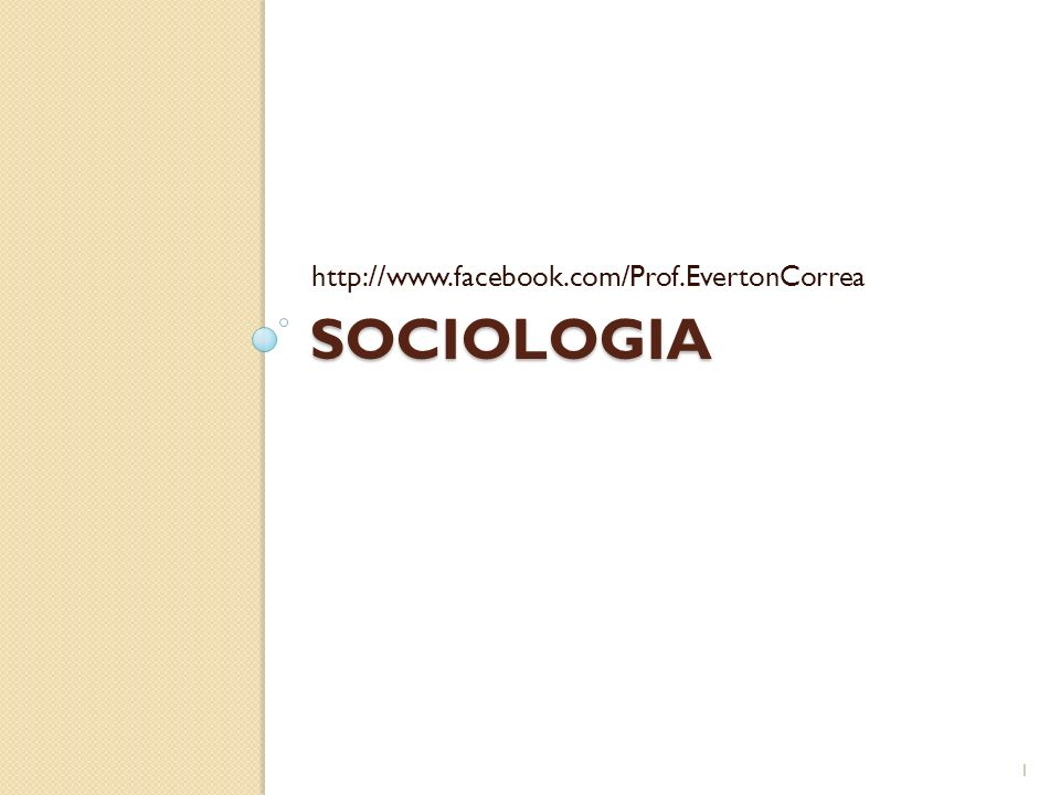 http://www.facebook.com/Prof.EvertonCorrea Sociologia