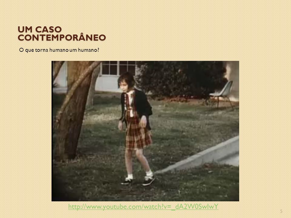Um caso contemporâneo http://www.youtube.com/watch v=_dA2W0SwIwY
