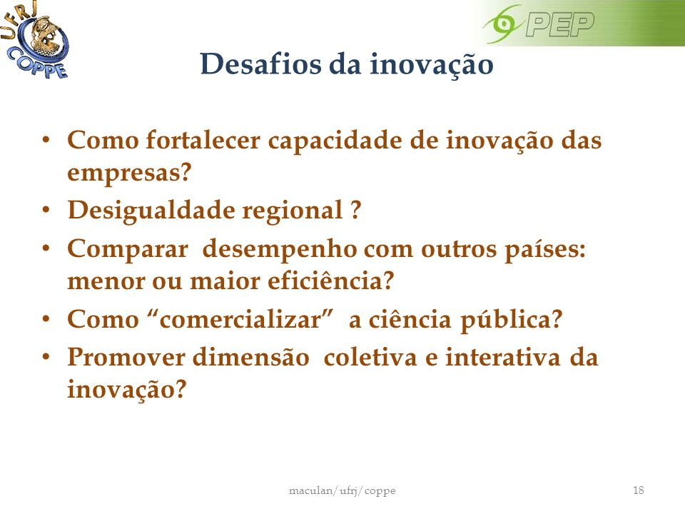 Desafios da inovação Como fortalecer capacidade de inovação das empresas Desigualdade regional