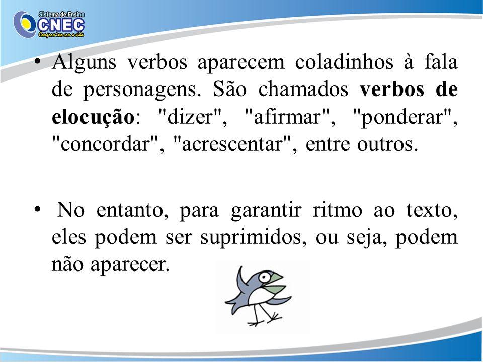 Alguns verbos aparecem coladinhos à fala de personagens