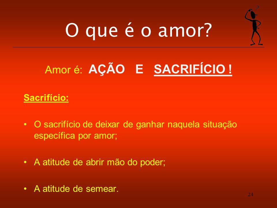Amor é: AÇÃO E SACRIFÍCIO !