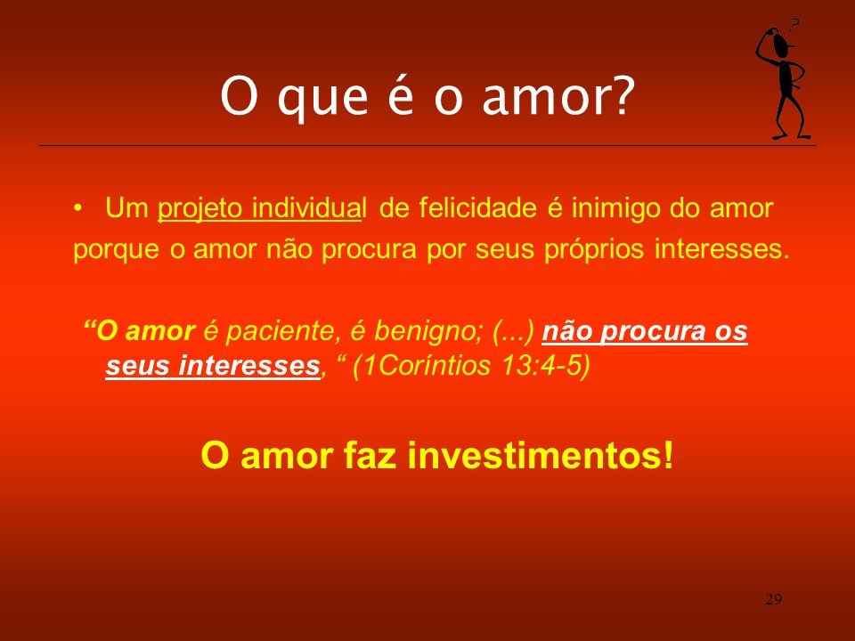 O amor faz investimentos!