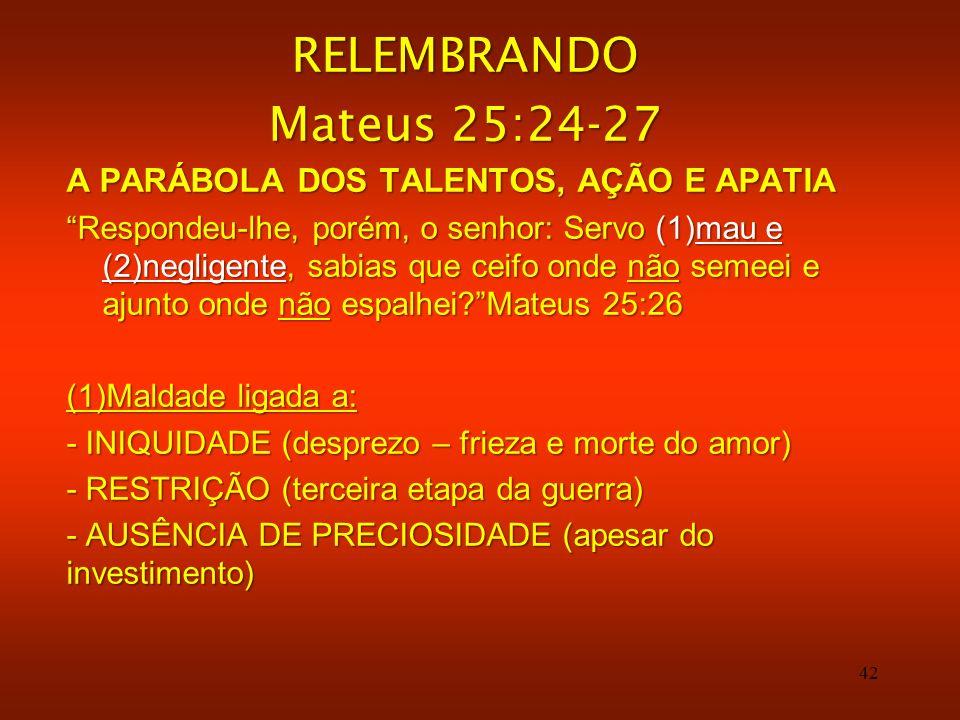 RELEMBRANDO Mateus 25:24-27 A PARÁBOLA DOS TALENTOS, AÇÃO E APATIA