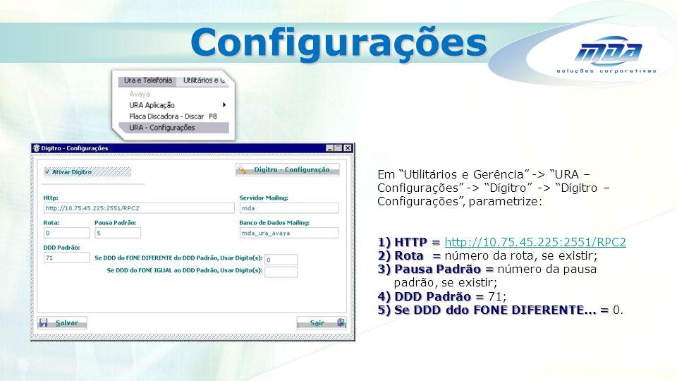 Configurações Em Utilitários e Gerência -> URA – Configurações -> Dígitro -> Dígitro – Configurações , parametrize:
