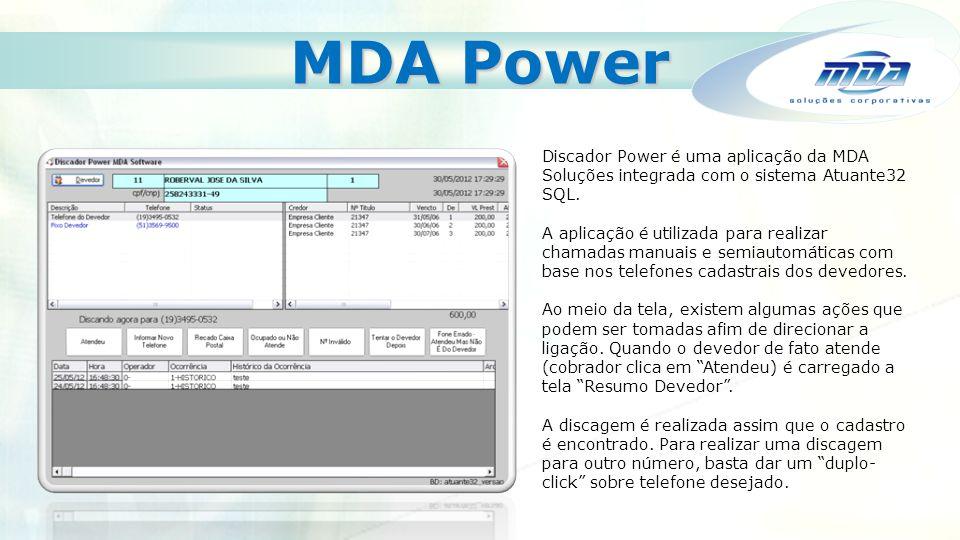 MDA Power Discador Power é uma aplicação da MDA Soluções integrada com o sistema Atuante32 SQL.