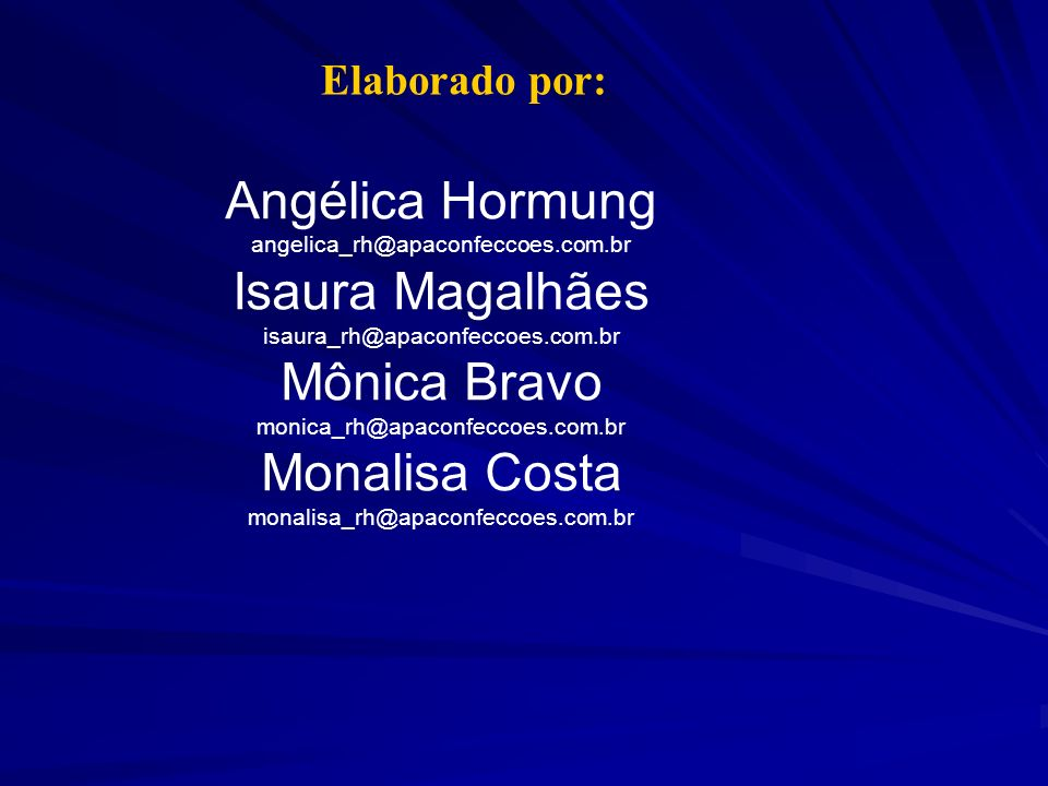 Angélica Hormung Isaura Magalhães Mônica Bravo Monalisa Costa