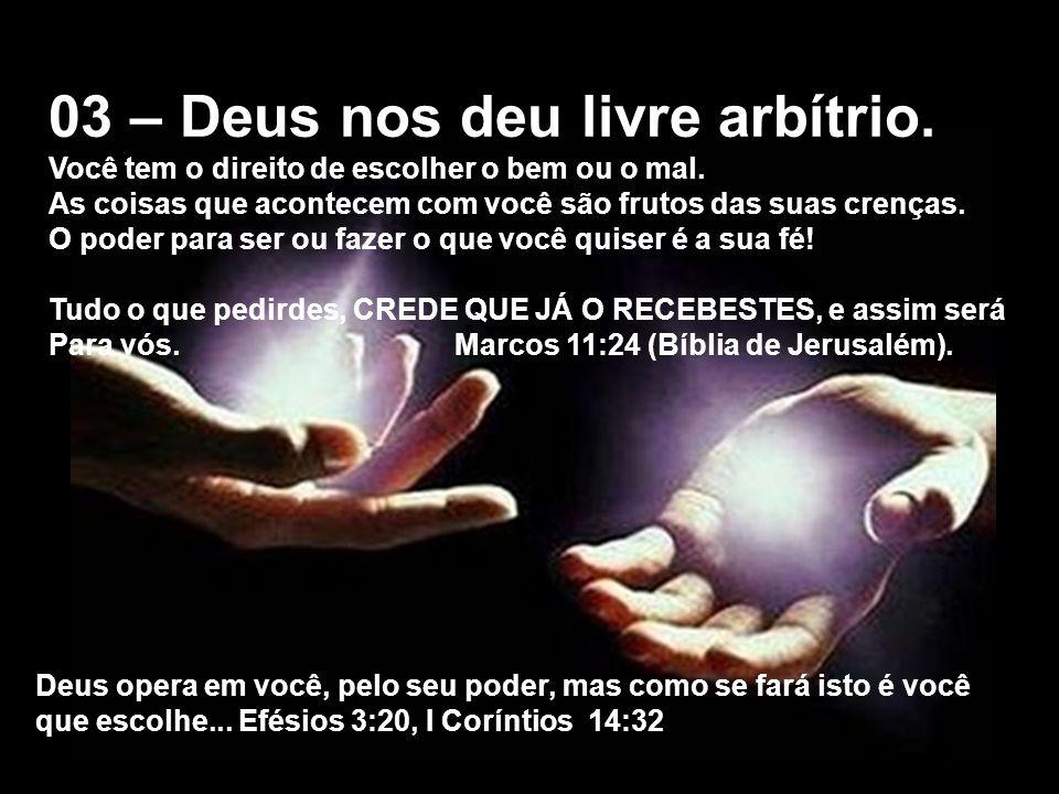 03 – Deus nos deu livre arbítrio.