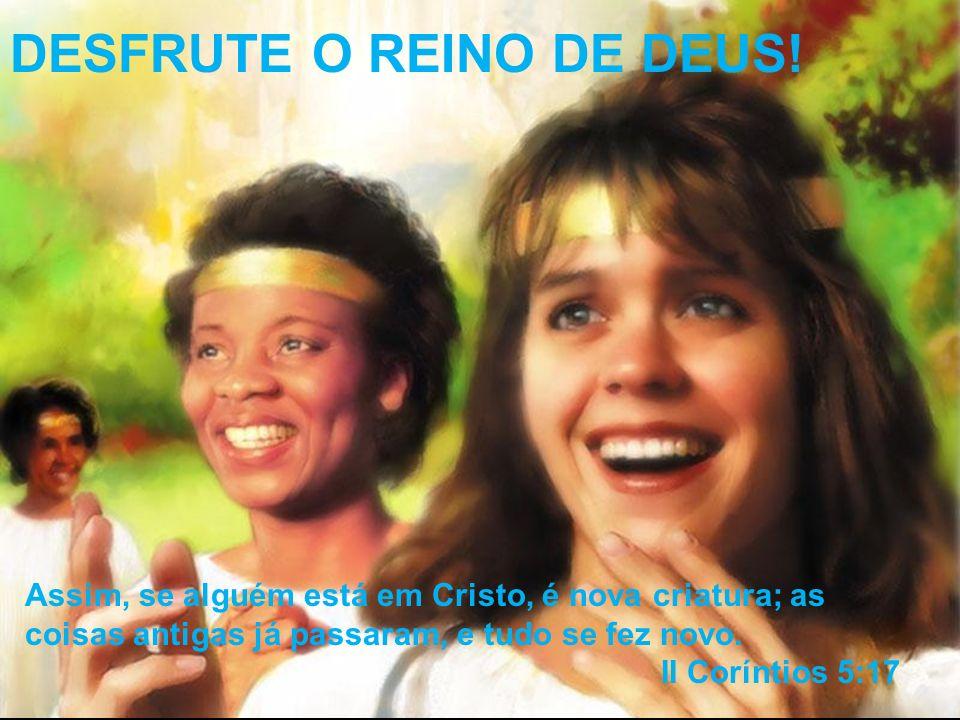 DESFRUTE O REINO DE DEUS!