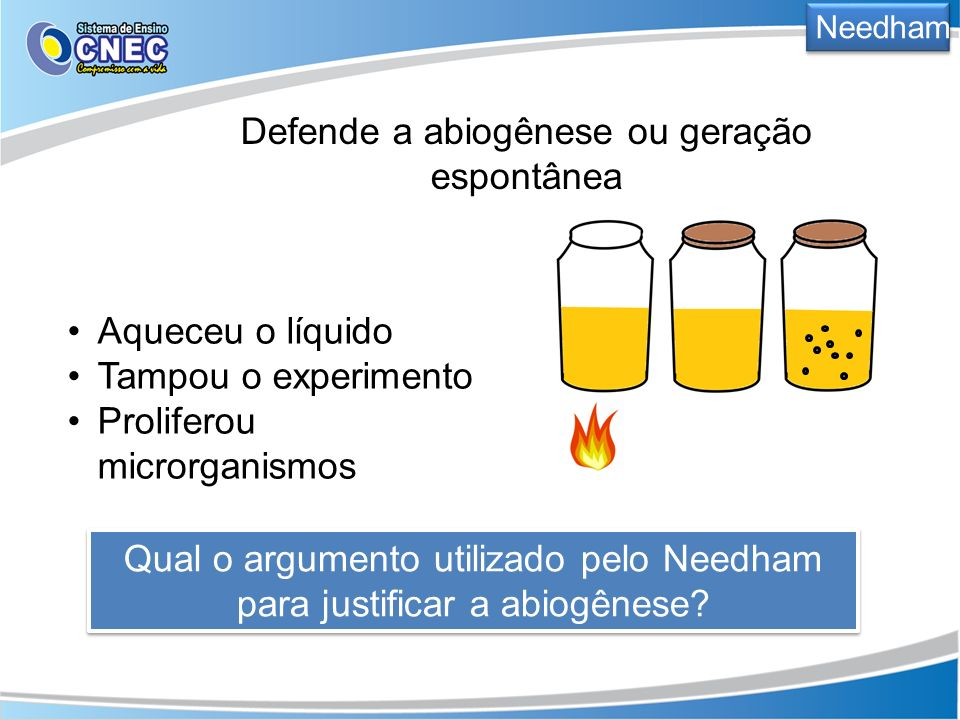 Defende a abiogênese ou geração espontânea