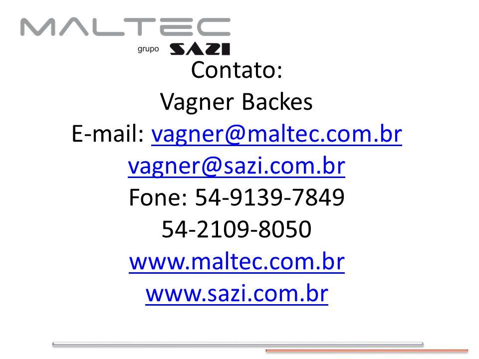Contato: Vagner Backes E-mail: vagner@maltec. com. br vagner@sazi. com