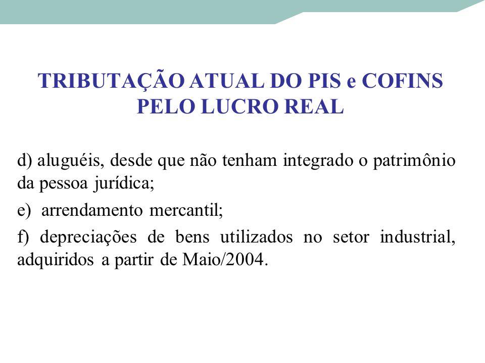 TRIBUTAÇÃO ATUAL DO PIS e COFINS PELO LUCRO REAL
