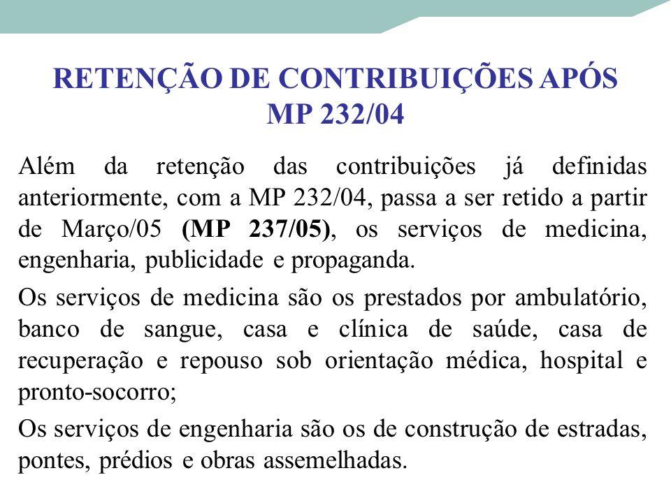 RETENÇÃO DE CONTRIBUIÇÕES APÓS MP 232/04