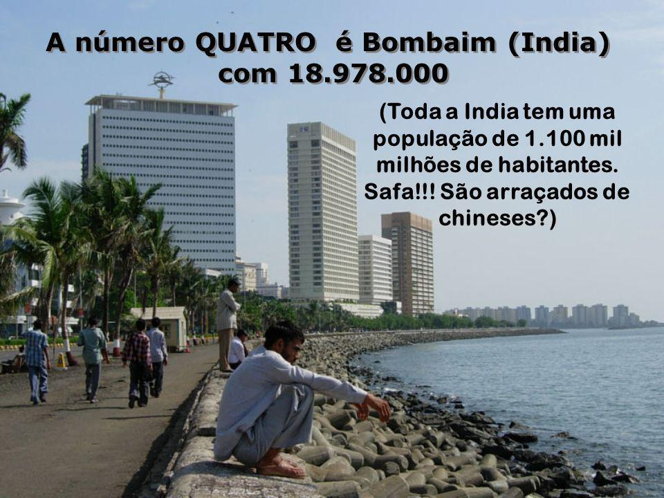 A número QUATRO é Bombaim (India) com 18.978.000