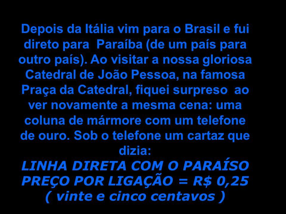 LINHA DIRETA COM O PARAÍSO