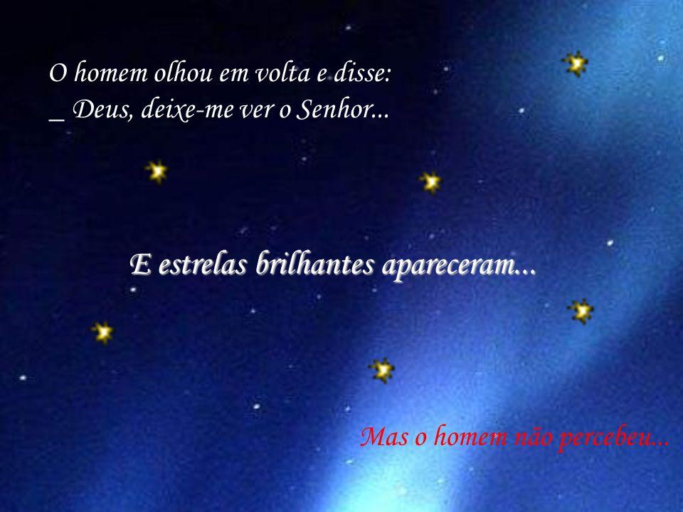E estrelas brilhantes apareceram...