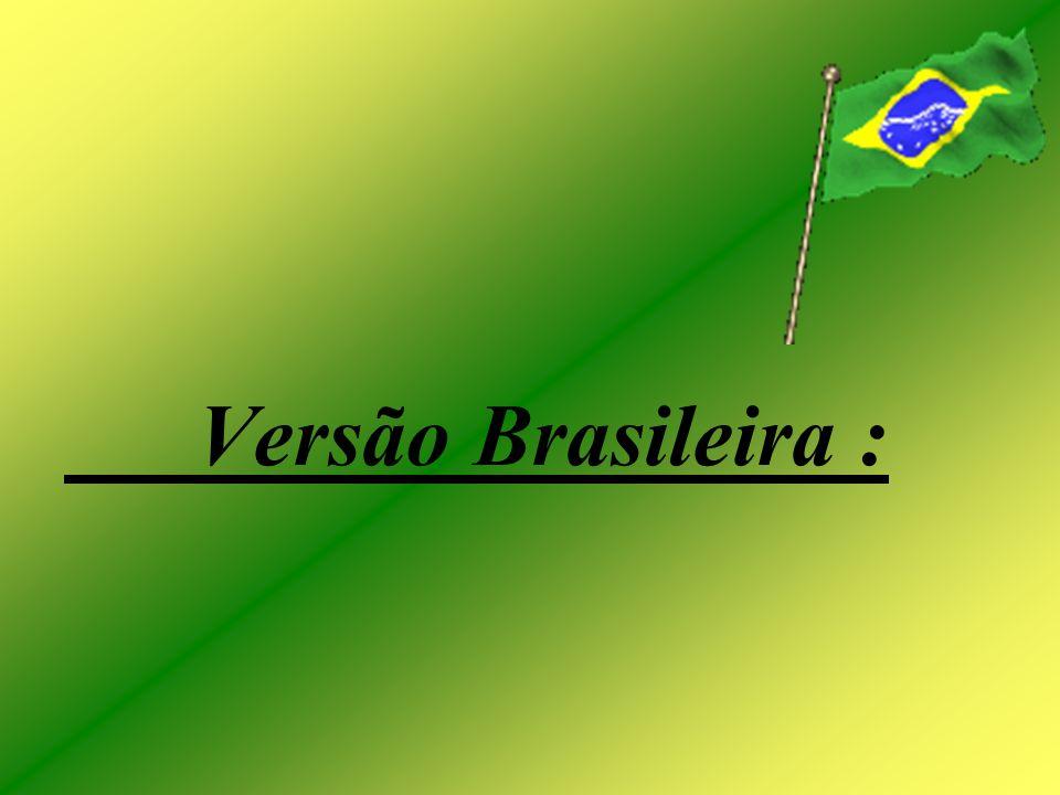 Versão Brasileira :