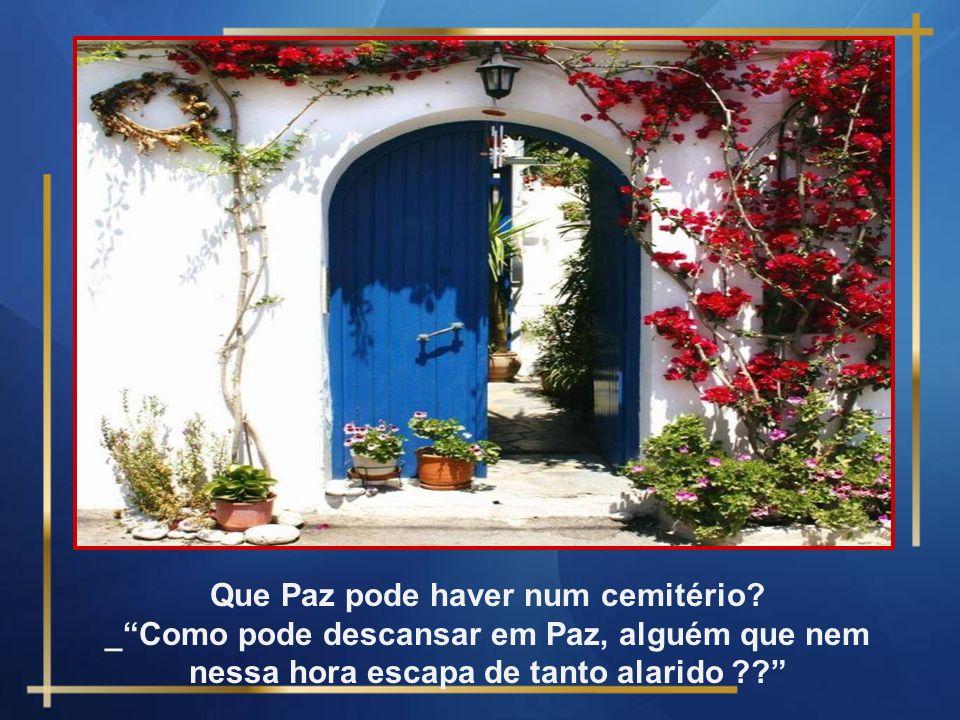 Que Paz pode haver num cemitério