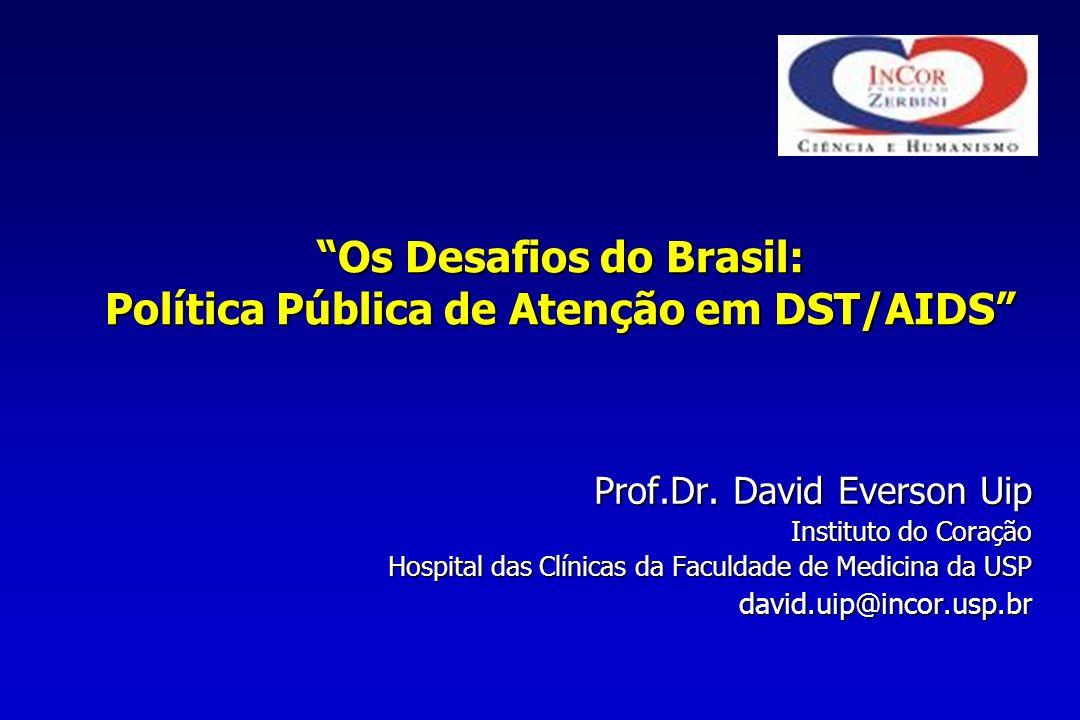 Os Desafios do Brasil: Política Pública de Atenção em DST/AIDS