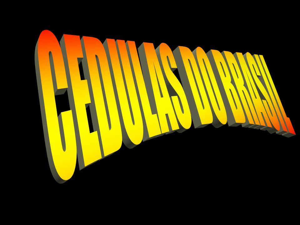 CEDULAS DO BRASIL