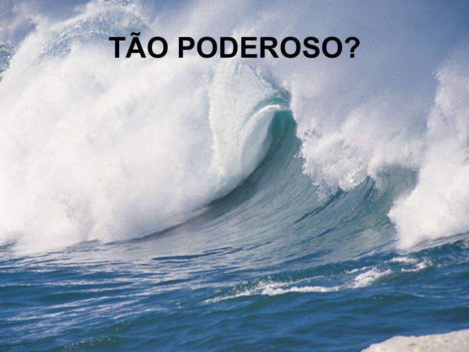 TÃO PODEROSO