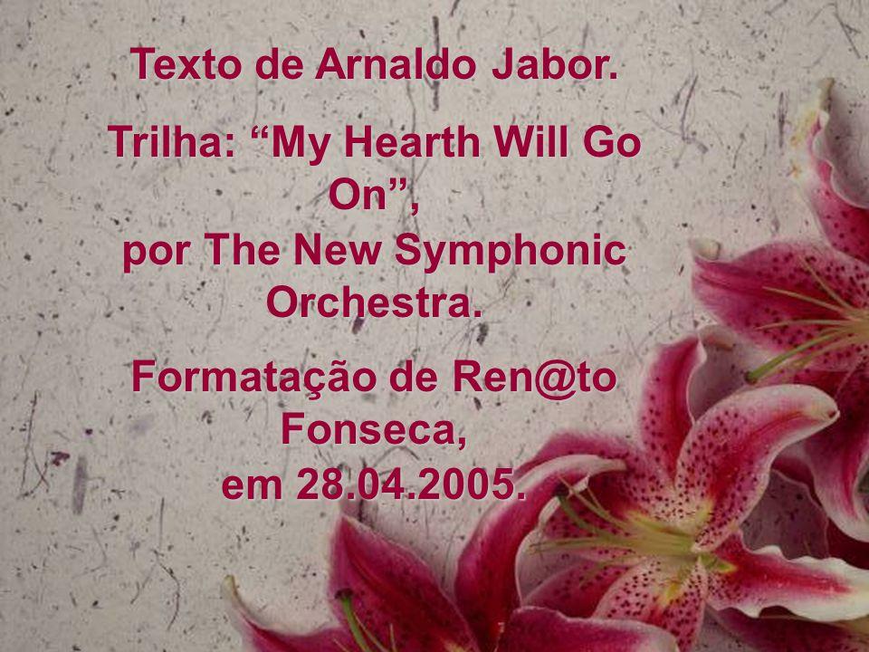 Trilha: My Hearth Will Go On , Formatação de Ren@to Fonseca,
