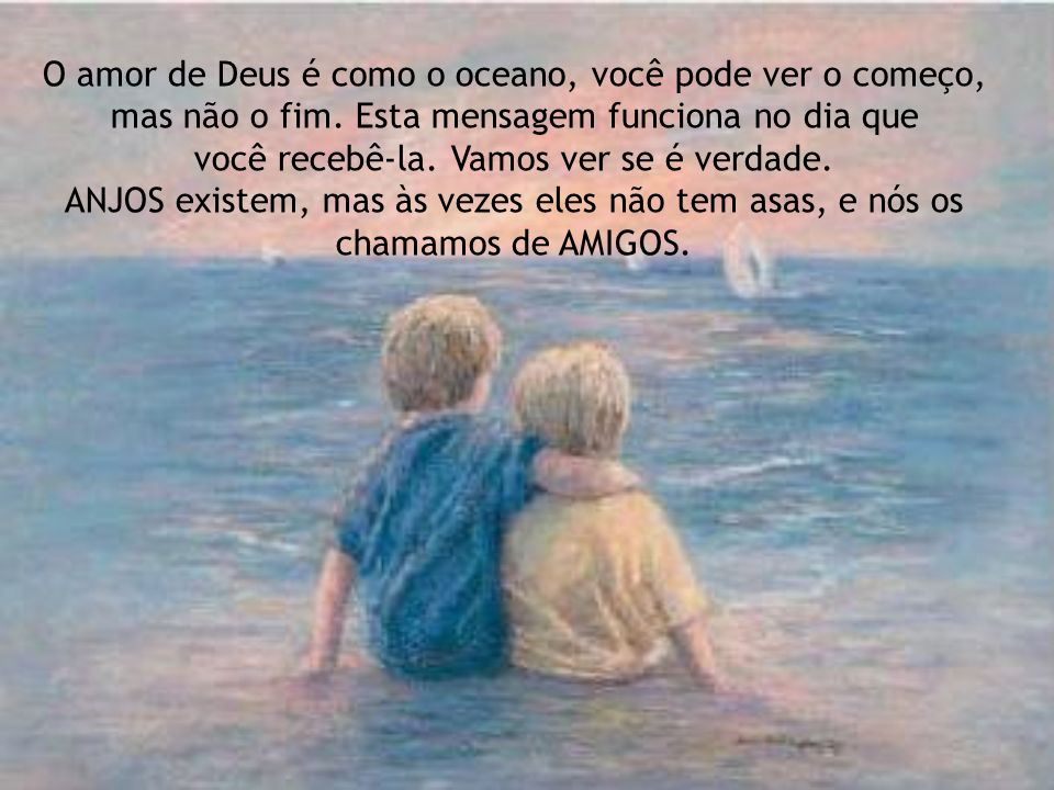 O amor de Deus é como o oceano, você pode ver o começo, mas não o fim