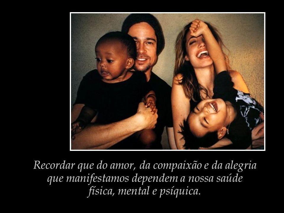Recordar que do amor, da compaixão e da alegria
