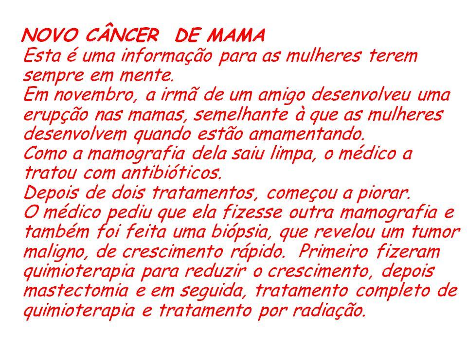 NOVO CÂNCER DE MAMA Esta é uma informação para as mulheres terem sempre em mente.