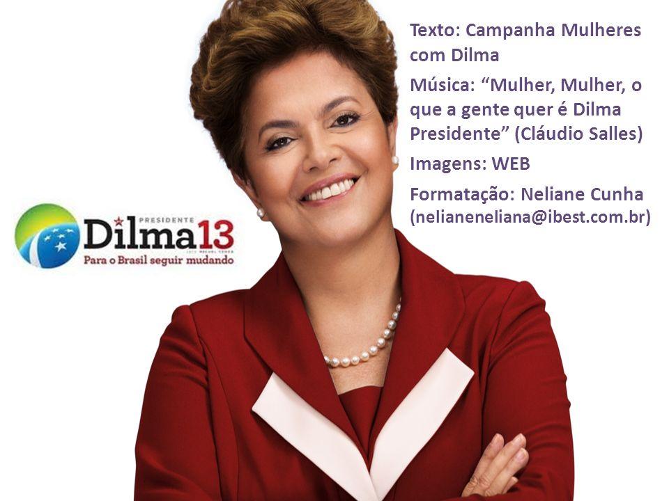 Texto: Campanha Mulheres com Dilma