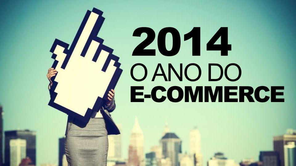 2014 O ANO DO E-COMMERCE